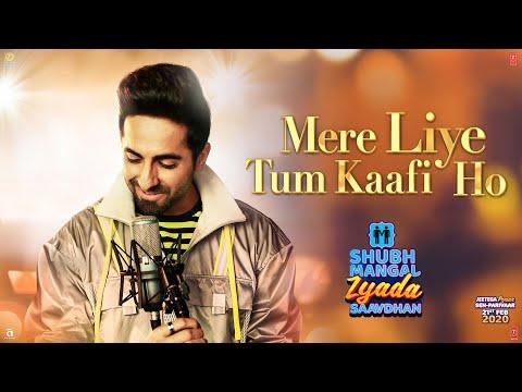 Mere Liye Tum Kaafi Ho Song | Shubh Mangal Zyada Saavdhan | Ayushman Khurana,Jeetu | Tanishk - Vayu