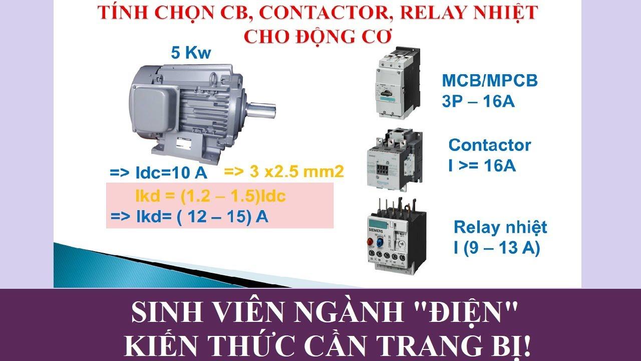 Tính chọn CB; CONTACTOR; RELAY nhiệt cho động cơ
