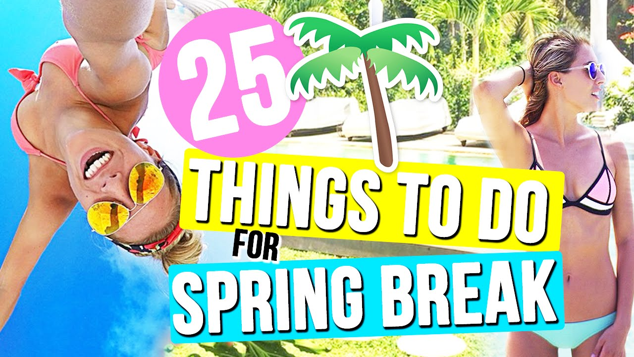 What to do on spring break 46