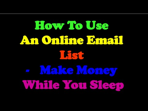 How To Use An Online Email List - Make Money While You Sleep - YouTube