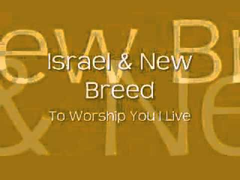 Israel   New Breed   To Worship You I Live   YouTube