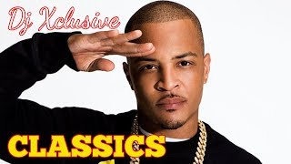T.I CLASSICS MIX 2019 ~ MIXED BY DJ XCLUSIVE G2B (KING OF TRAP)