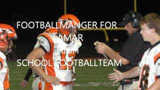 footballmanger for lamar highschool footballteam new add 3.wmv