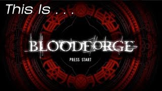 This Is... Bloodforge | Rooster Teeth