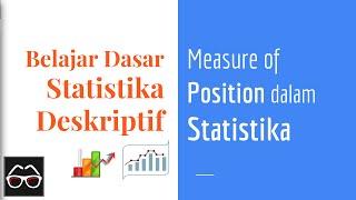 Statistika 09 | Pengukuran Posisi Data dalam Statistika | Measure of Position | Belajar Statistika