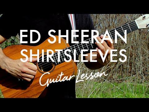 Ed Sheeran - Shirtsleeves (Guitar Lesson/Tutorial) - YouTube