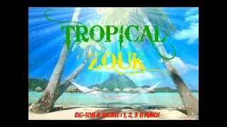 BIG TOM & DECIBEL - 1, 2, 3 ti punch (Zouk/Tropical)