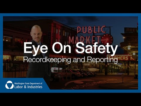 """Eye On Safety - """"Recordkeeping and Reporting"""""""