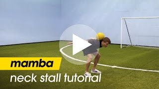 Mamba Ball Skills Tutorial feat Jamie Knight - mamba neck stall