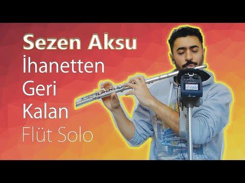 Sezen Aksu - İhanetten Geri Kalan | Yan Flüt Solo - Mustafa Tuna