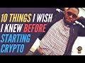 10 things I wish I knew when I got into Crypto
