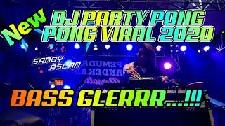 DJ LOW PARTY PONG PONG VIRAL TERBARU 2020 BY SandyAslan