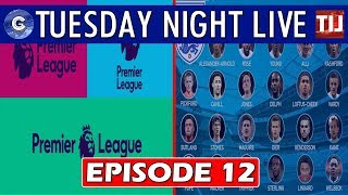 Tuesday Night Live Podcast | Episode 12: ENGLAND WORLD CUP SQUAD REACTION/PREMIER LEAGUE REVIEW