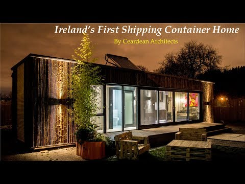 Ireland's 1st Shipping Container Home by Ceardean Architects