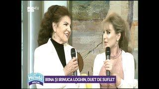 IRINA SI IRINUCA LOGHIN - ZI SI NOAPTE M-AM RUGAT - DUET DE SUFLET!