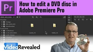 How to edit a DVD disc in Adobe Premiere Pro