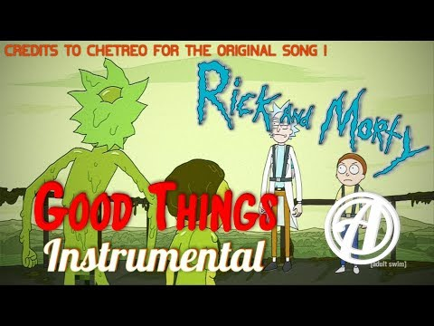 GOOD THINGS Instrumental | Rick and Morty Remix by Alminambo ft. Chetreo