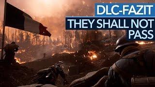 Battlefield 1: They Shall Not Pass - DLC-Fazit: Pflichtkauf für Battlefield-Fans?