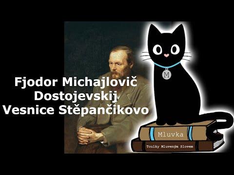 Fjodor Michajlovič Dostojevskij - Vesnice Stěpančikovo (Mluvené slovo CZ)