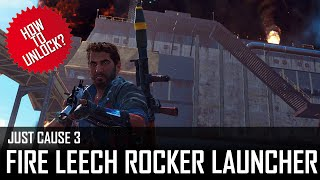 just cause 3 how to unlock fire leech rocket launcher