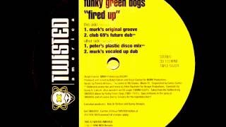 Funky Green Dogs - Fired Up! [Murk