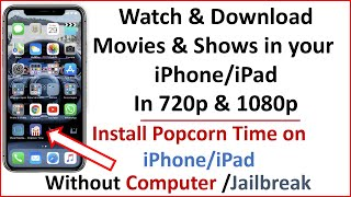 How to Install Popcorn Time on iPhone or iPad iOS 11 & iOS