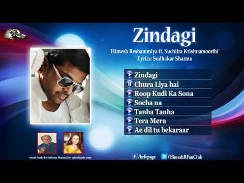 Zindagi(Jukebox)-Himesh Reshammiya ft. Suchitra Krishnamoorthi