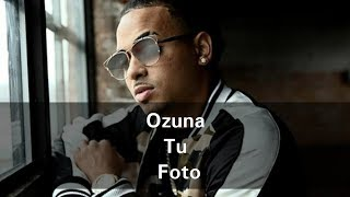 Ozuna - Tu Foto ( Video Oficial ) (DESCARGAR EL VIDEO O MP3)