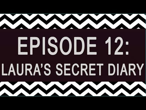 Twin Peaks Commentary Track: Episode 12: Laura's Secret Diary