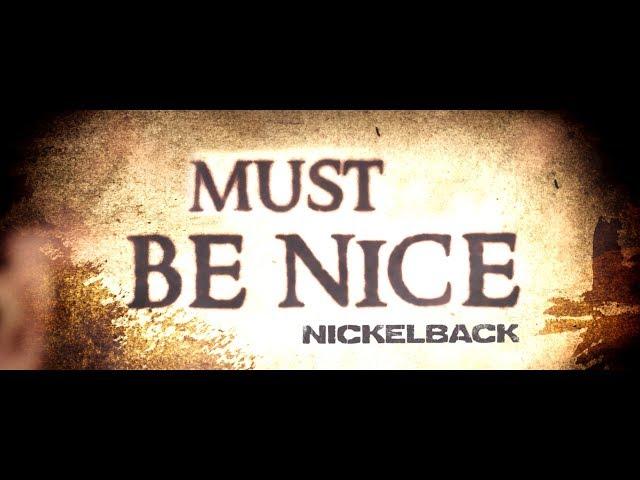 Nickelback - Must Be Nice [Lyric Video]