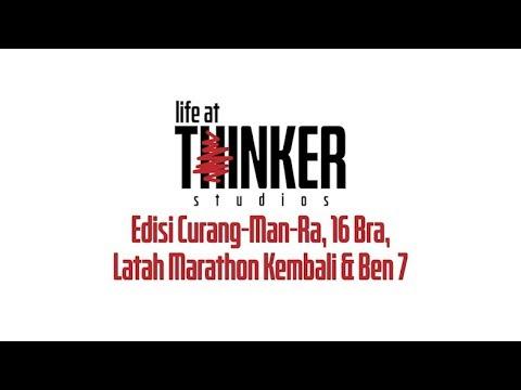 Life At Thinker : Edisi Curang-Man-Ra, 16 Bra, Latah Marathon Kembali & Ben 7