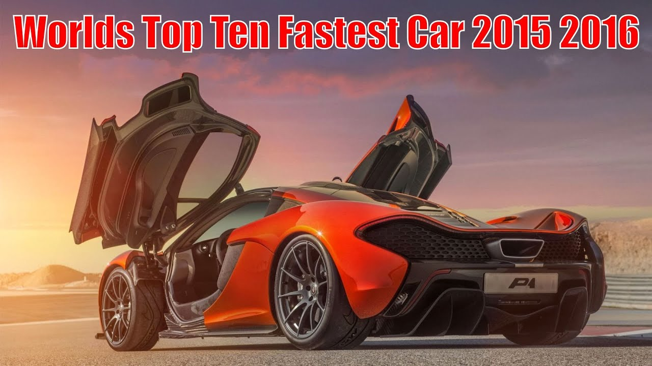 World Top 10 Fastest Cars ( 2015 - 2016 ) - YouTube