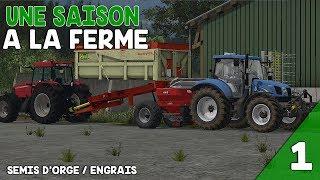 Farming Simulator 17 | Ep 1 | Semis d'orge / Engrais !