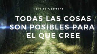 CREE QUE LO HAS RECIBIDO Y LO RECIBIRÁS - Créelo en tu interior Neville Goddard (Español)