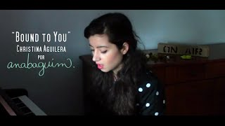 """Bound to You"" - Christina Aguilera (Cover por anabaguim): Short Version *"