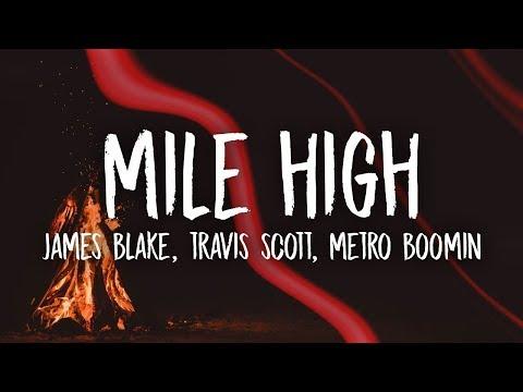 download James Blake, Travis Scott - Mile High (Lyrics) ft. Metro Boomin