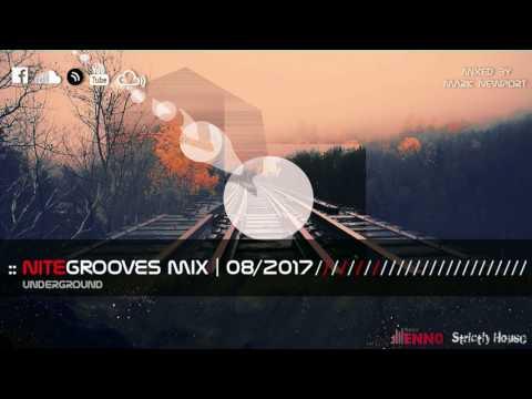 :: nitegrooves mix | Deep House, Tech House & Progressive House | 08/2017