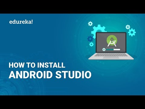 How To Install Android Studio | Android Studio Installation - Step By Step Guide | Edureka