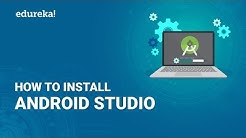 How To Install Android Studio   Android Studio Installation - Step By Step Guide   Edureka