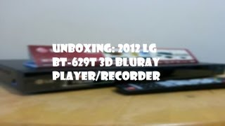 Unboxing/First Look: 2012 LG BR629T 3D Bluray Player and Recorder