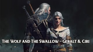 The Wolf and The Swallow - Geralt & Ciri - Witcher 3