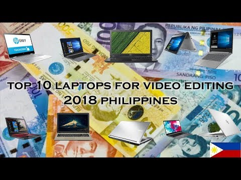 Best Budget Video Editing Laptop Under PHP 40,000 Summer 2018 PHILIPPINES