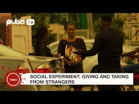 Social Experiment: Asking and Giving To Strangers In Nigeria | Pulse TV Pranks