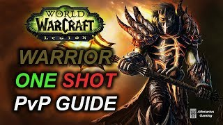 7.3.2 Warrior PvP Guide: ONE SHOT Macro, Talents, Rotation [Legion 110 FURY]