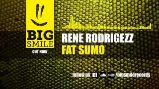 Rene Rodrigezz - Fat Sumo (Original Mix) [BIGSMILE]