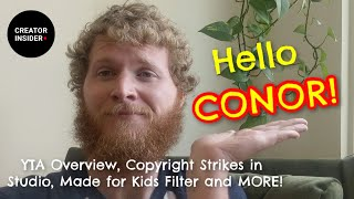 HELLO Conor! Made for Kids Filter, Copyright Strike Pop Up in Studio, and more!