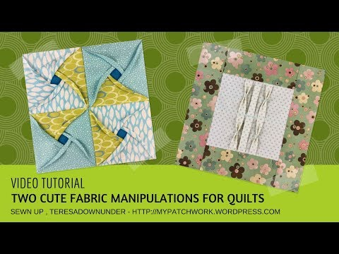 Video tutorial: 2 cute fabric manipulations for quilts