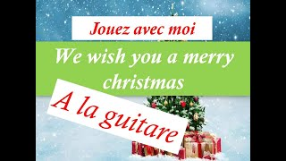 WE WISH YOU A MERRY CHRISTMAS - TUTO GUITARE COVER +PARTITION ET TAB