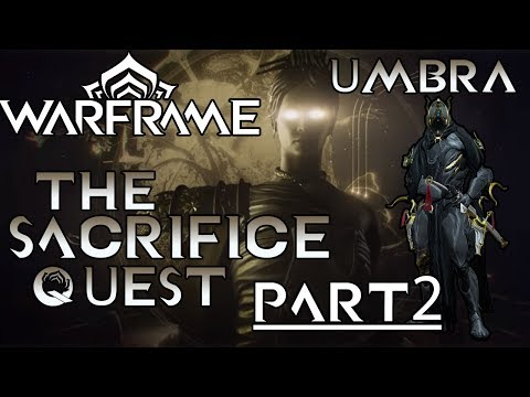 Warframe The Sacrifice Quest UMBRA | PART 2 | Equiping Umbra and Fighting Against Him Mp3