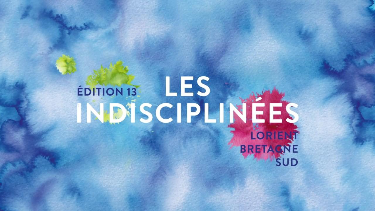 Festival Les Indisciplinées .13 (teaser)